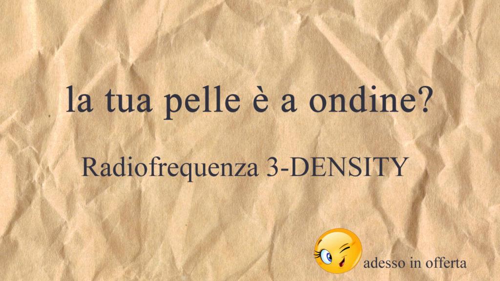 Offerta Radiofrequenza 3-DENSITY